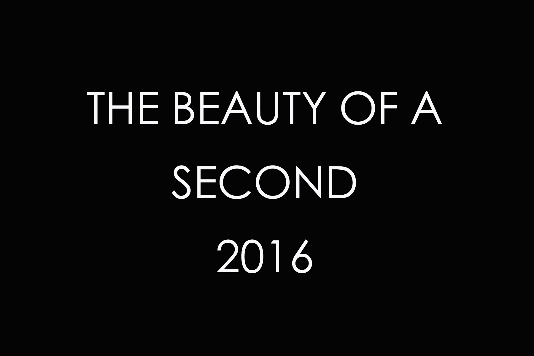 THE BEAUTY OF A SECOND -