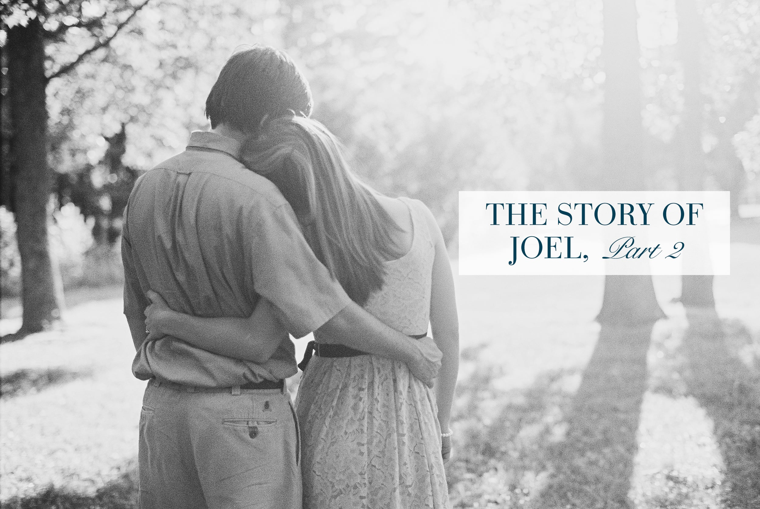 The Story of Joel, Part 2