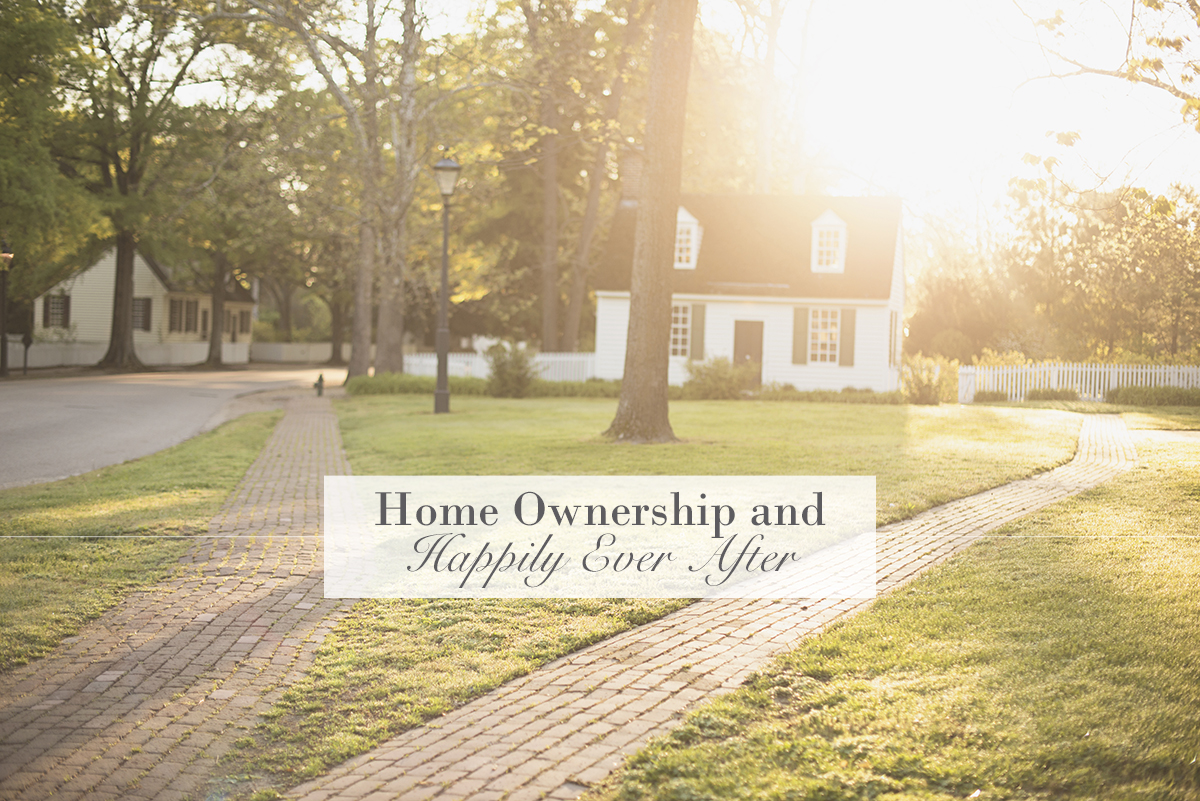 Home Ownership and Happily Ever After