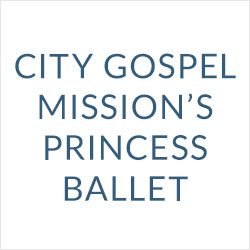 City Gospel Mission's Princess Ballet at Roberts Academy 1702 Grand Ave. (513) 368-5437