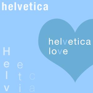 Helvetica love