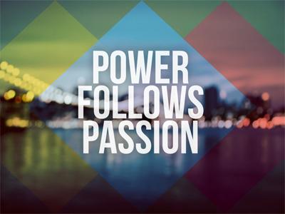 Power Follows Passion.jpg