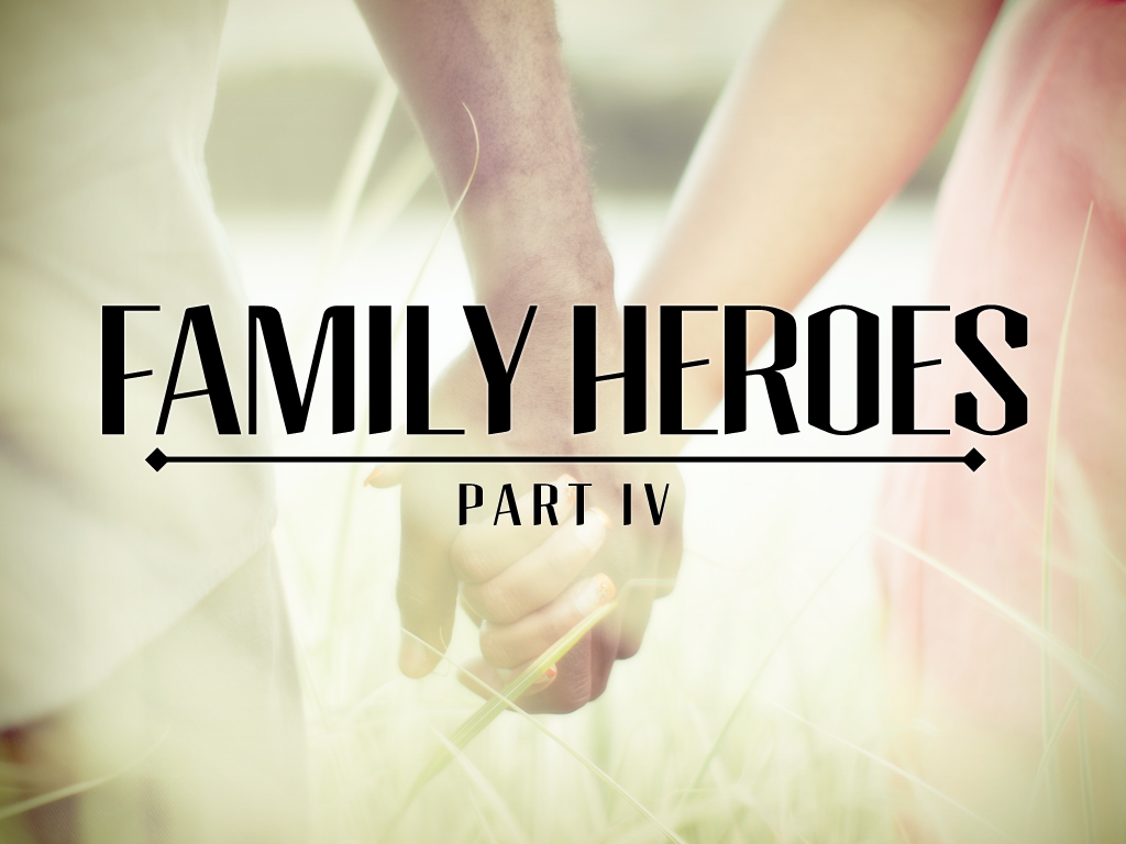 Family Heroes Part IV Full Size.jpg