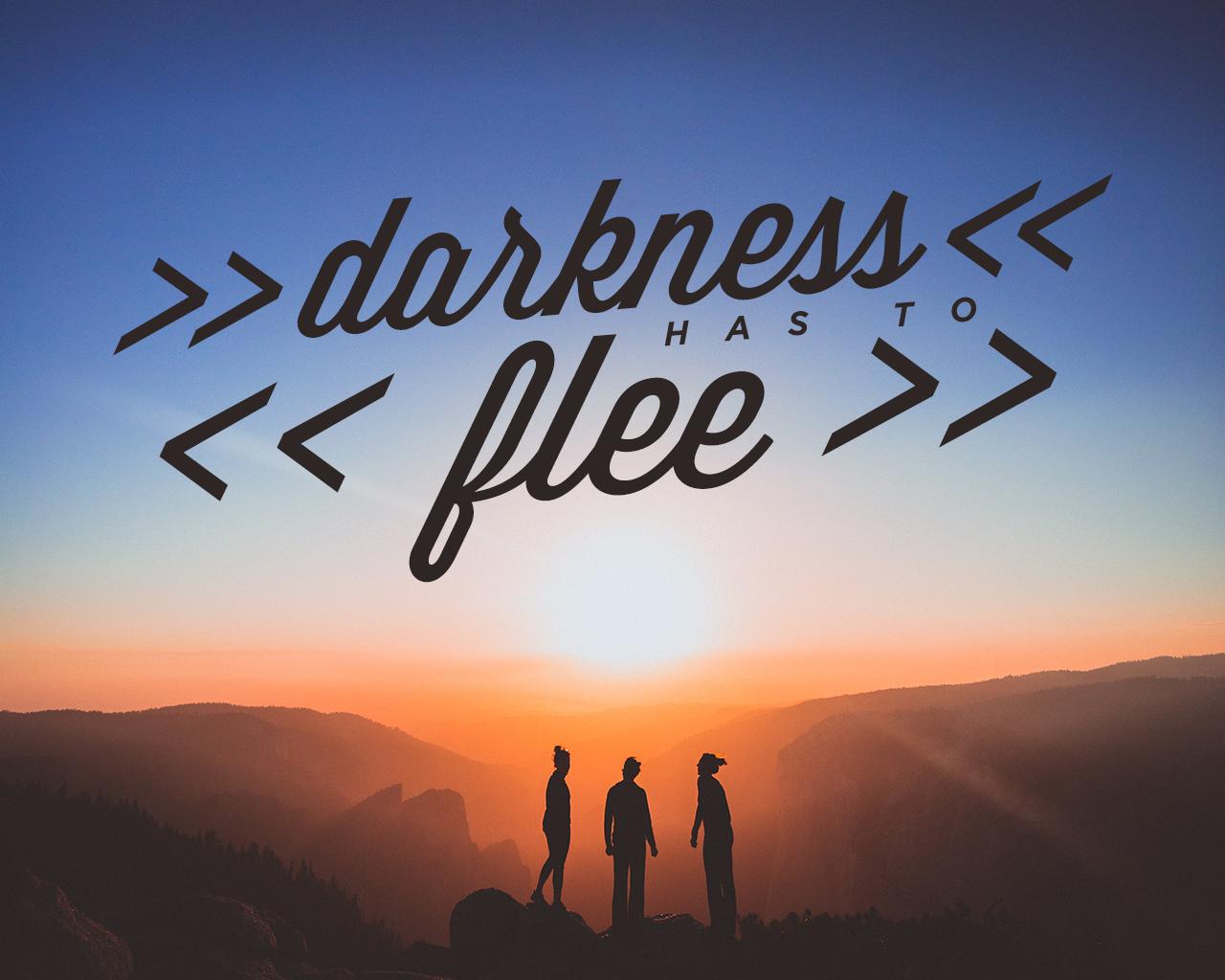 DarknessHasToFlee.jpg