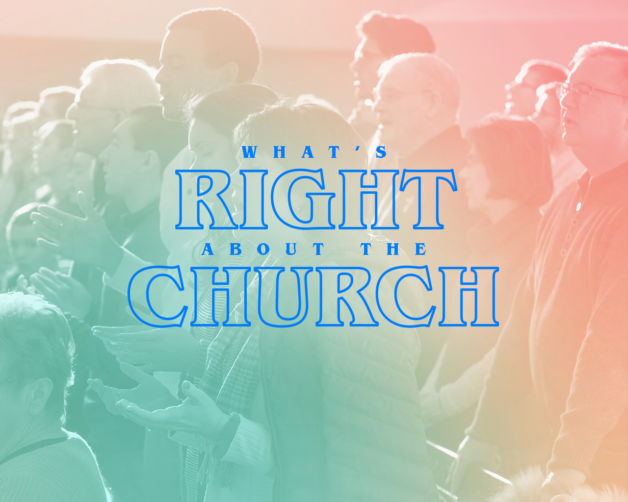 What'sRightAboutTheChurch.jpg