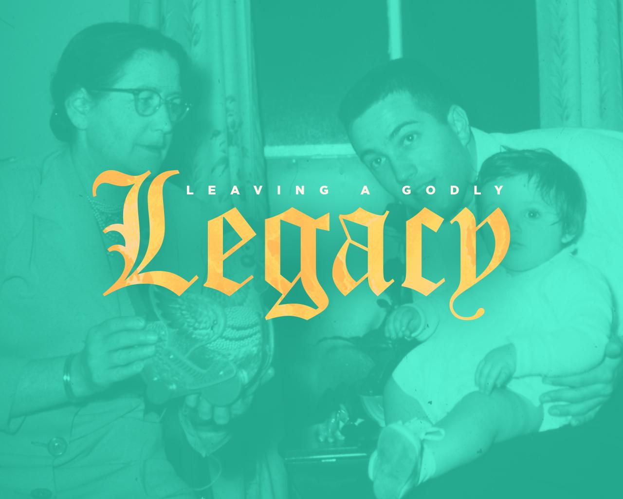 LeavingAGodlyLegacy.jpg