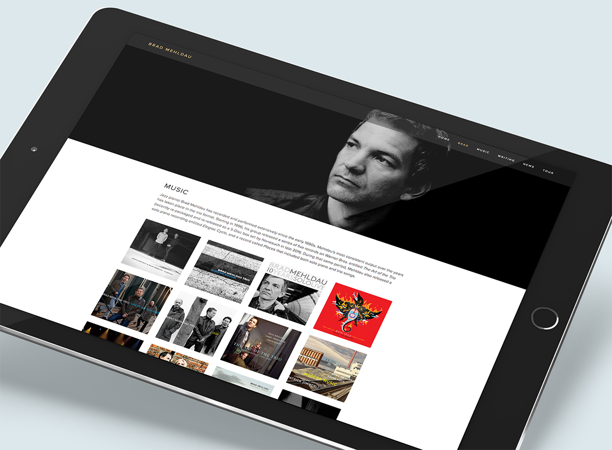 Our website for Jazz icon Brad Mehldau.  Visit the website