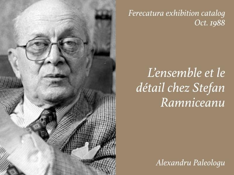Essays — L'ensemble et le détail chez Stefan Ramniceanu, Alexandru Paleologu