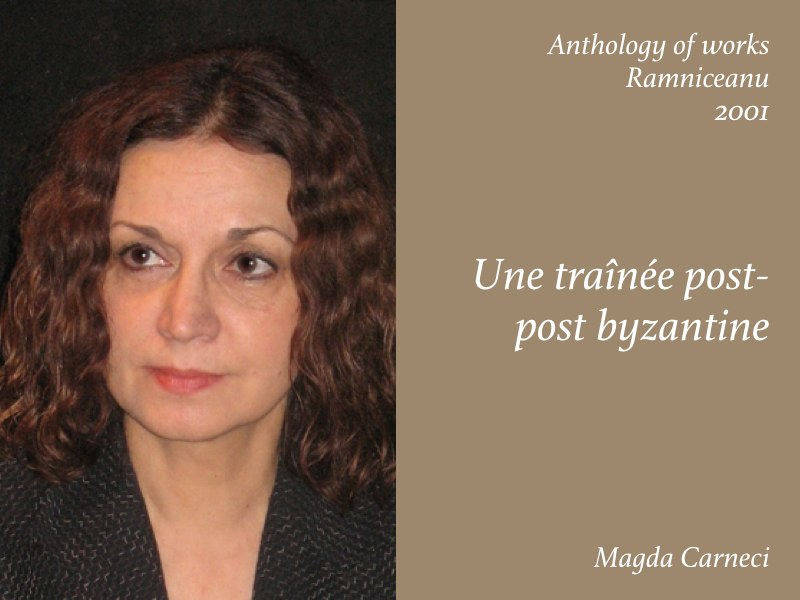 Essays — Une trainee post-post byzantine, Magda Carneci