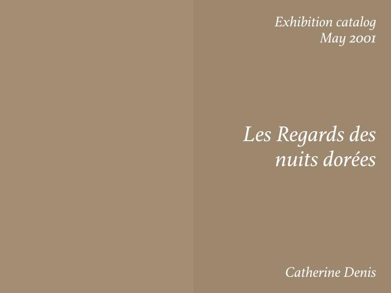 Essays — Les Regards des nuits dorees, Catherine Denis