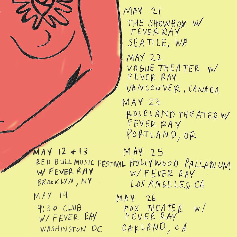 tour with Bunny Michael in support of Fever Ray