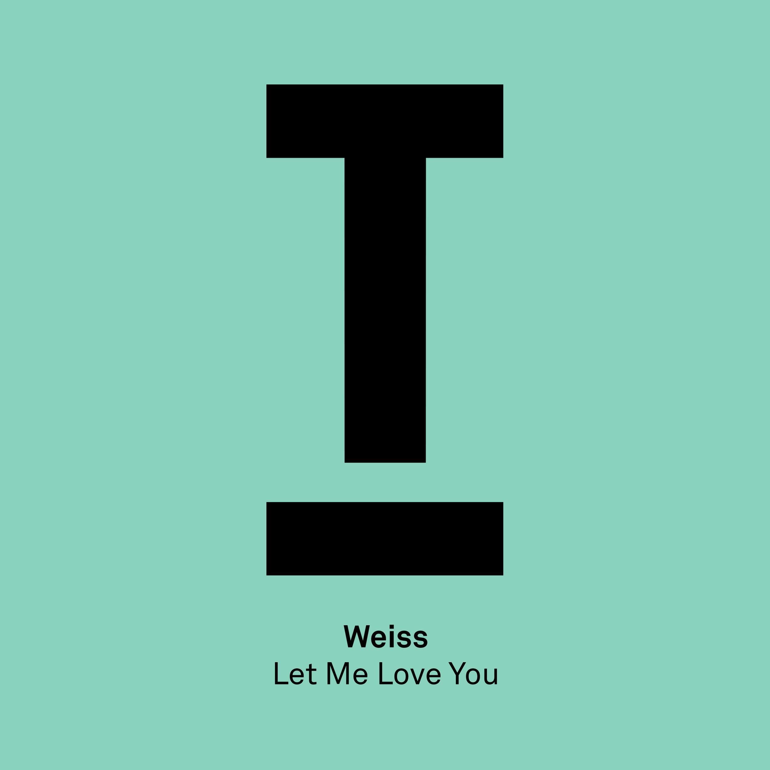 Weiss- Let Me Love You