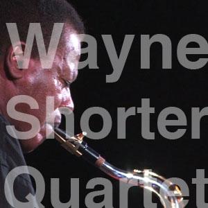 Wayne Shorter Quartet