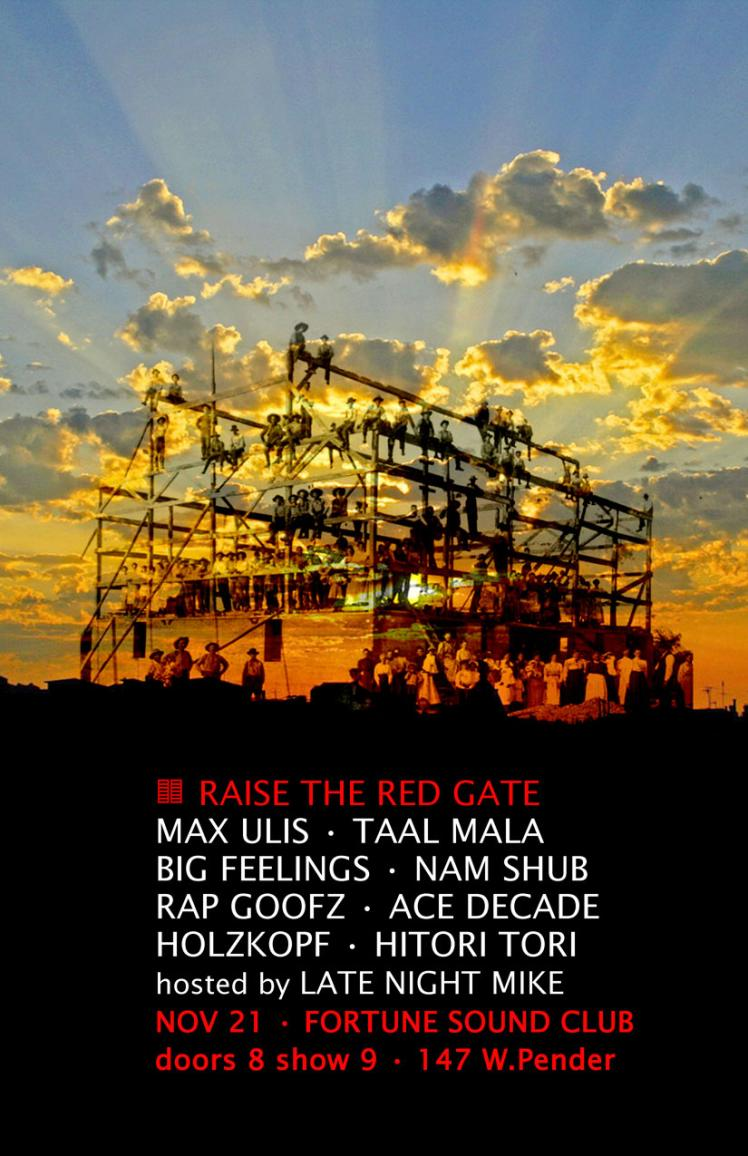 Max Ulis, Taal Mala, Big Feelings, Nam Shub, Rap Goofz, Ace Decade, Holzkopf, Hitori Tori. Hosted by Late Night Mike. fortune sound club vancouver