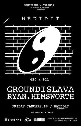 Groundislava, Ryan Hemsworth, RVPTUR3 waldorf hotel vancouver