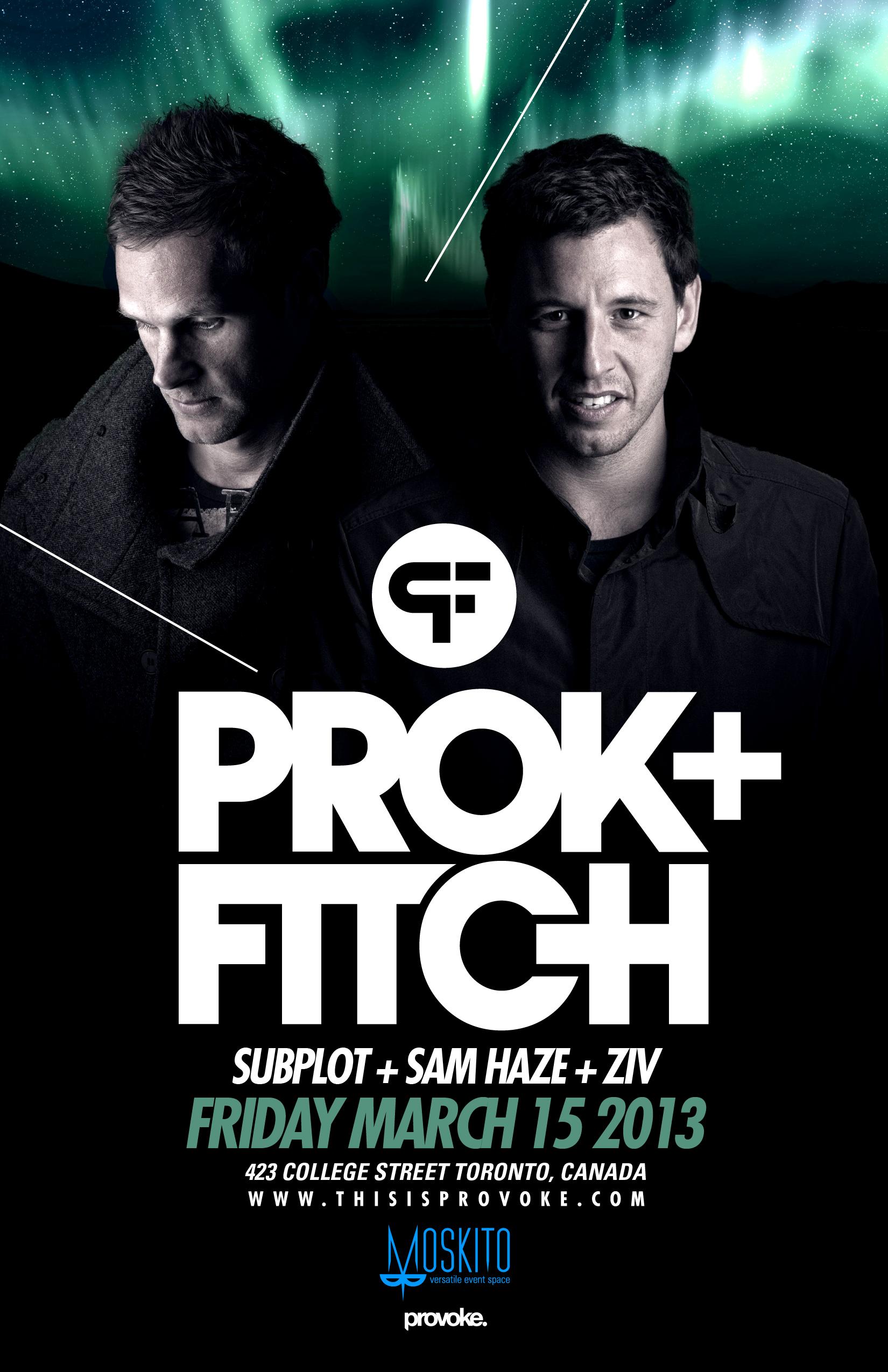 Prok + Fitch, Subplot, Sam Haze, Ziv Toronto Moskito