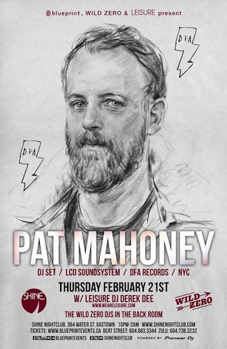 Pat Mahoney (LCD Soundsystem), Leisure DJs, Derek Dee & Early Shine Vancouver