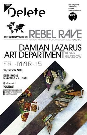 R  ebel Rave, Damian Lazarus, Art Department, Kenny Glasgow, Kevin Shiu, Marcello, Ali Sani Shine Nightclub Vancouver