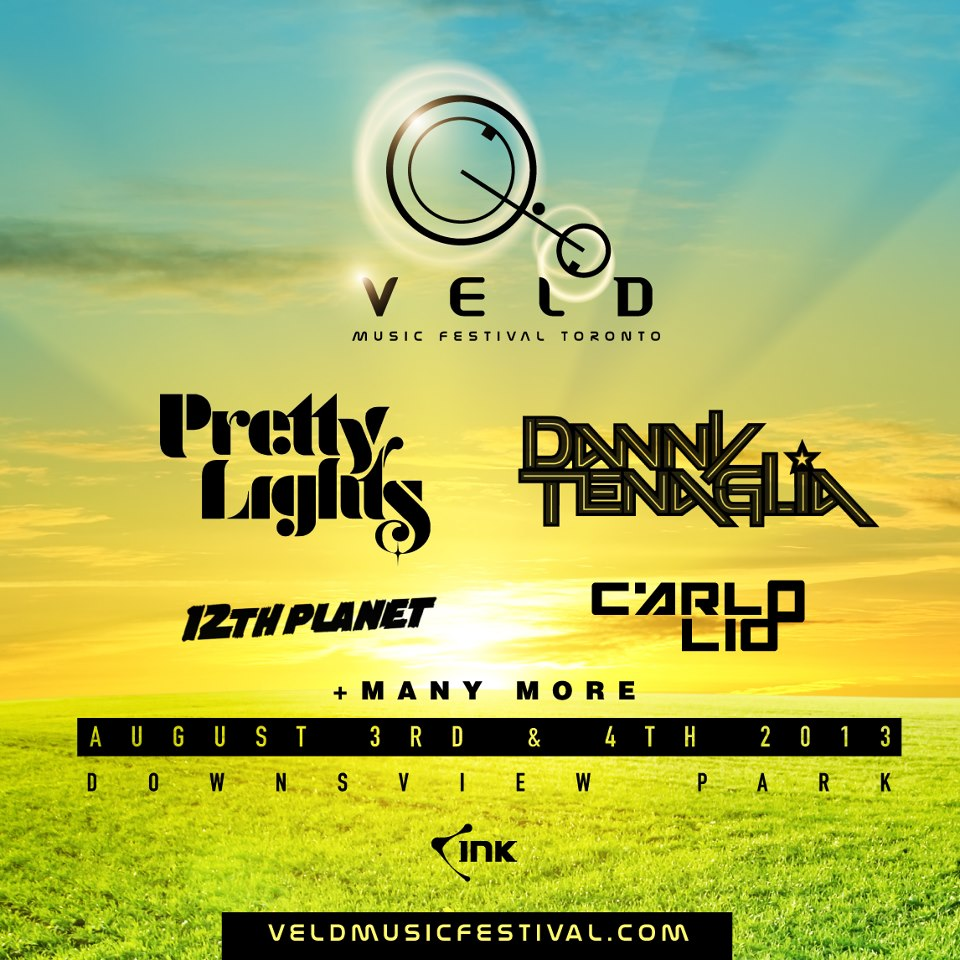 Veld Music Festival Toronto  Pretty Lights, 12th Planet, Danny Tenaglia, Carlo Lio