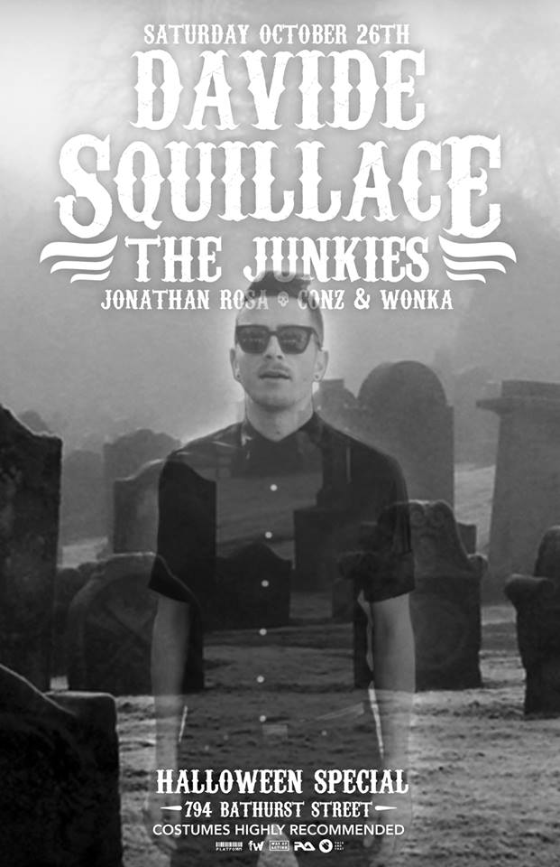 D  avide Squillace w/ The Junkies, Jonathan Rosa, Conz & Wonka Toronto