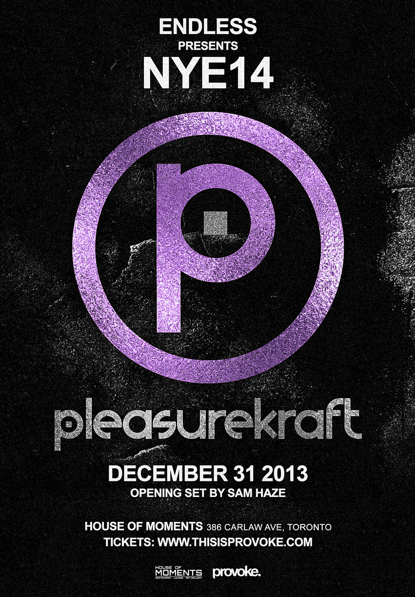 Pleasurekraft, Sam Haze New Year's Eve in Toronto at House of Moments