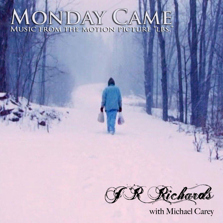 J.R. RIchards-Monday Came-cover art.jpg
