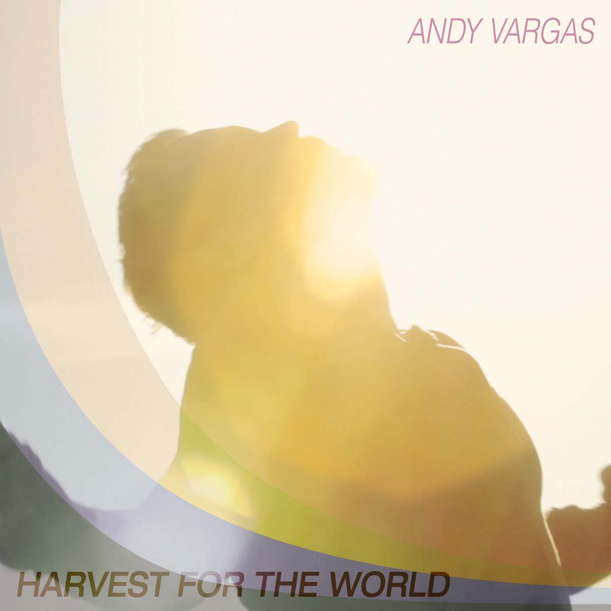 Andy Vargas-Harvest For The World.jpg