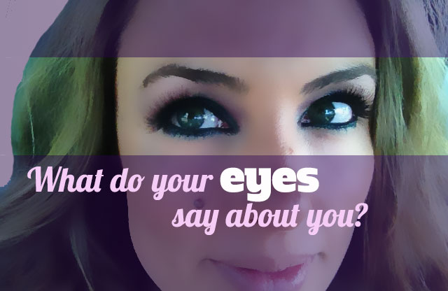 """PHOTO: Close-up of eyes with question, """"What do your eyes say about you?"""""""