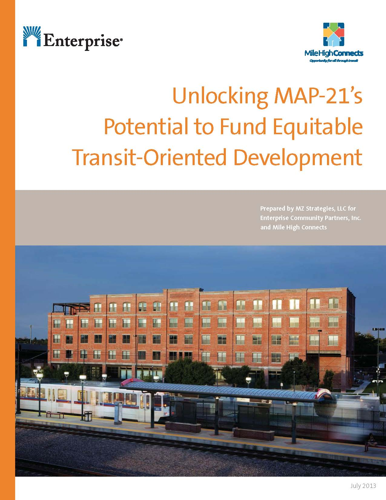 Unlocking MAP-21's Potential to Fund Equitable Transit-Oriented Development released by Enterprise Community Partners and Mile High Connects.