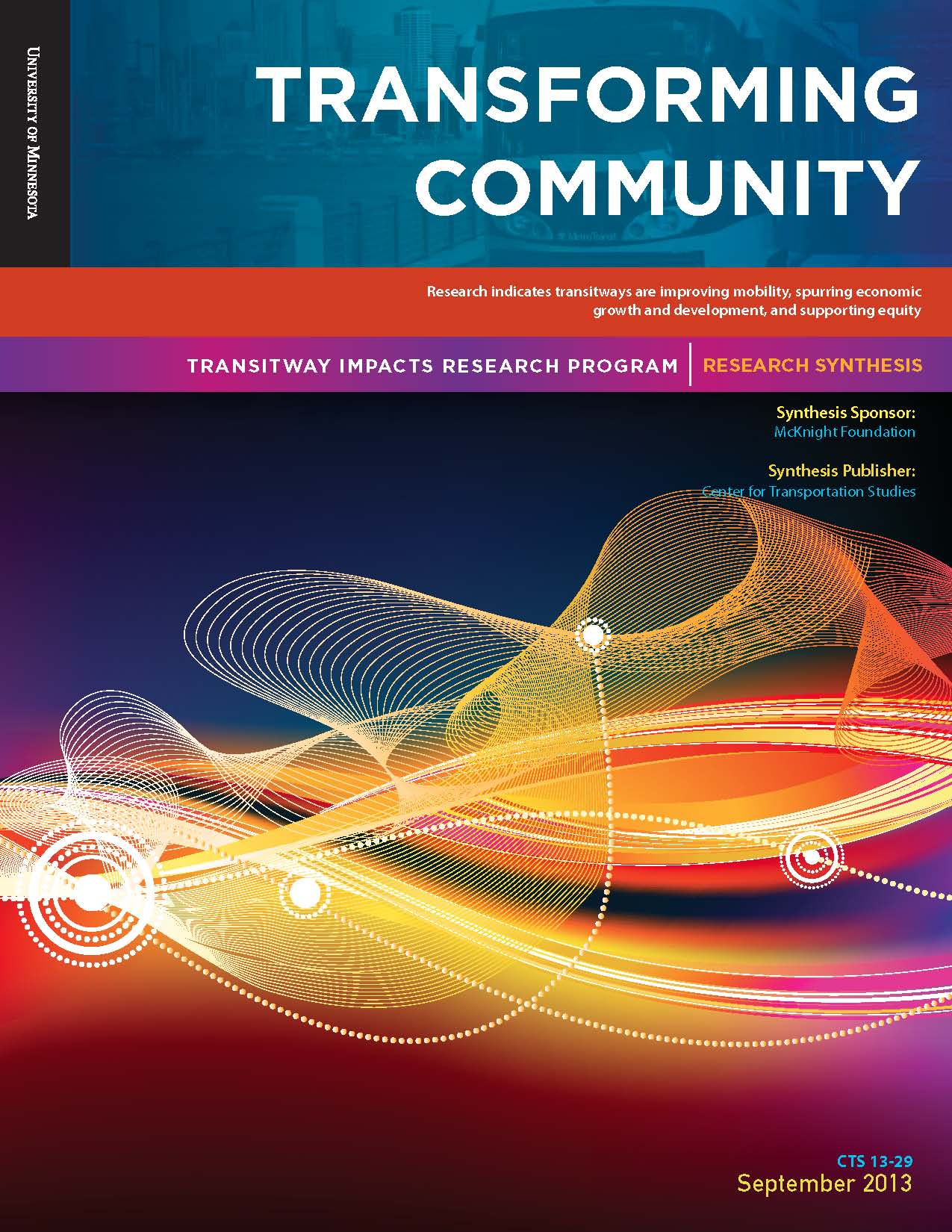 Transforming Community, a research synthesis released by the Center for Transportation Studies at the University of Minnesota.