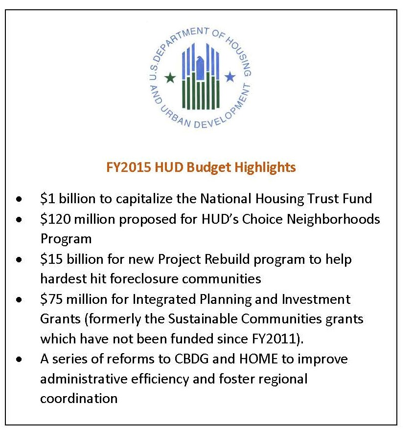 "The FY2015 proposal keeps sustainability alive at HUD  under the ""Growth, Opportunity and Security Initiative"" and now under the leadership of Harriet Tregoning, Director of the Office of Economic Resilience."