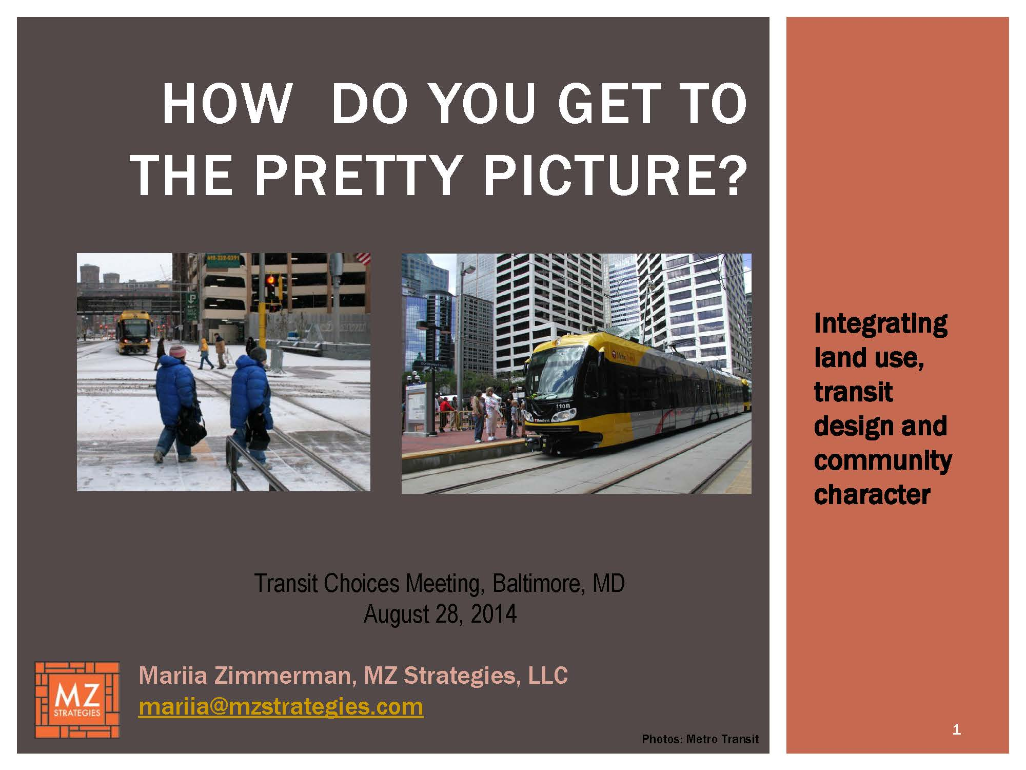 Click here to see my recent presentation to the Transit Choices Coalition in Baltimore on goals and strategies to create community-oriented transit through integrating transit, land use, design and community character.