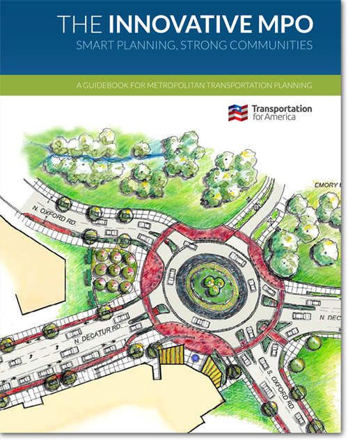 Download a free copy of the Innovative MPO Guidebook from  Transportation for America
