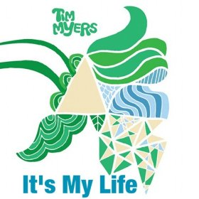 """""""It's My Life"""" by Tim Myers (single)"""