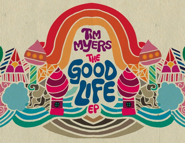 """""""The Good Life"""" by Tim Myers (EP)"""
