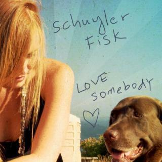 """Love Somebody"" by Schuyler Fisk (single)"