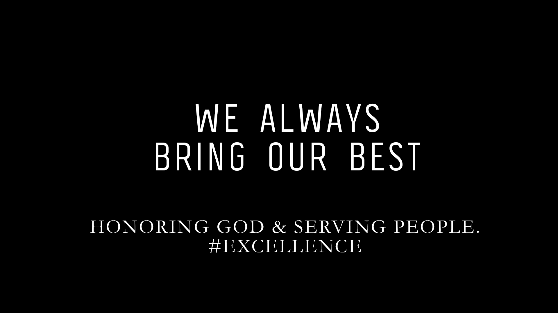 HONORING GOD & SERVING PEOPLE.    #EXCELLENCE