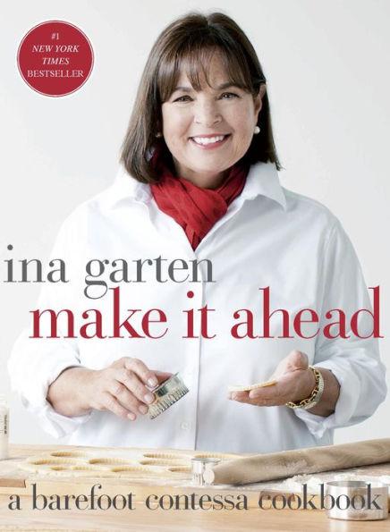Ina Garten Make it Ahead