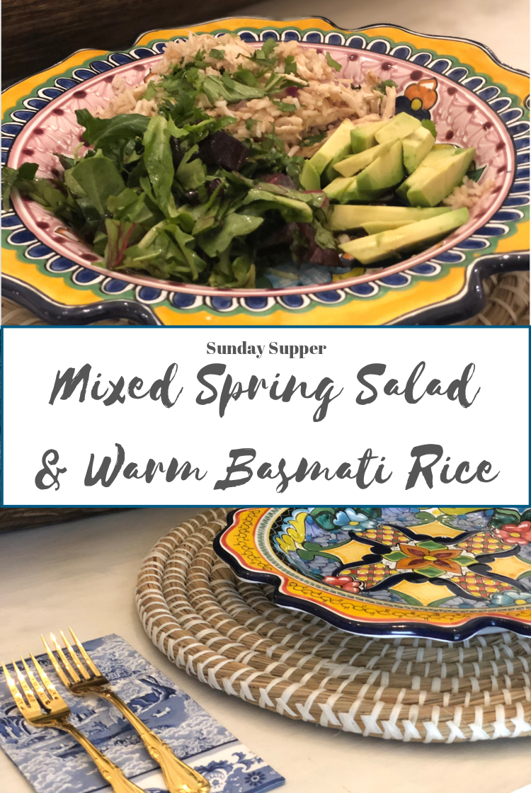 Sunday Supper...Mixed Spring Salad & Basmati Rice