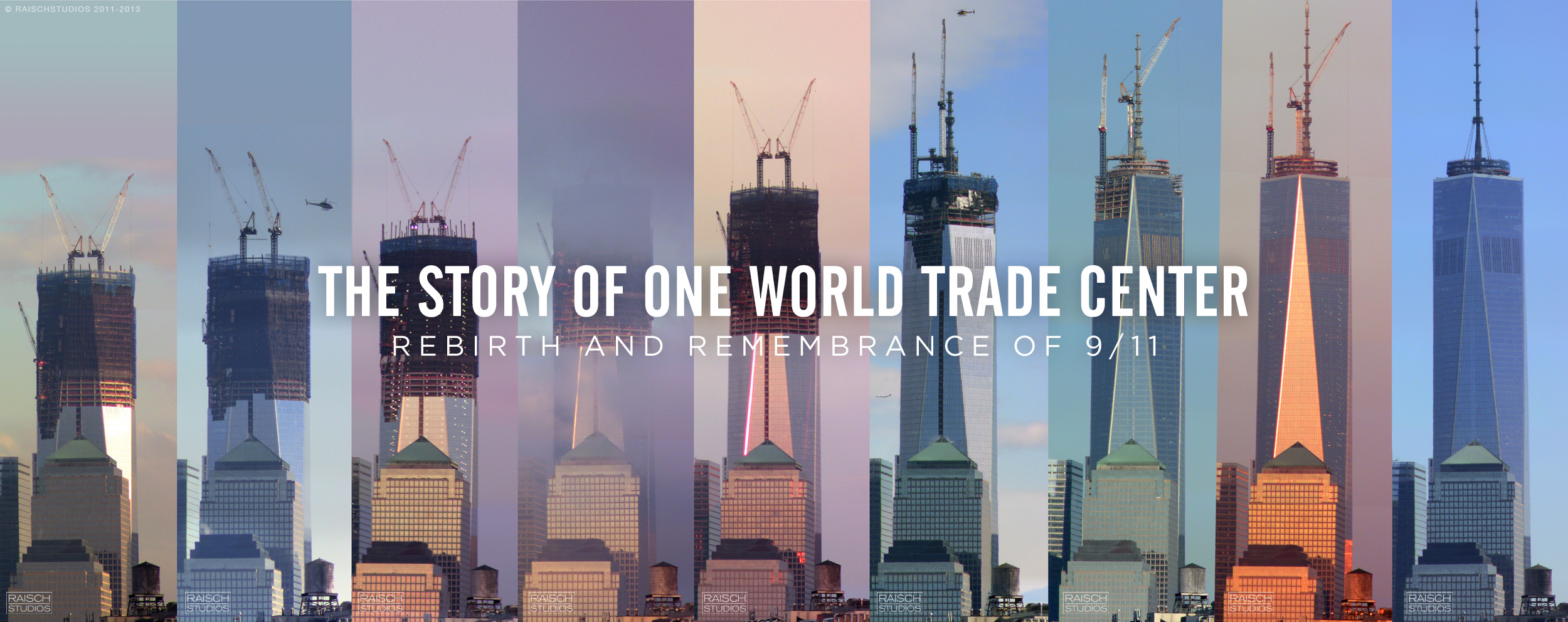 One World Trade Center rising: Photographed from 2011-2013 © Raisch Studios