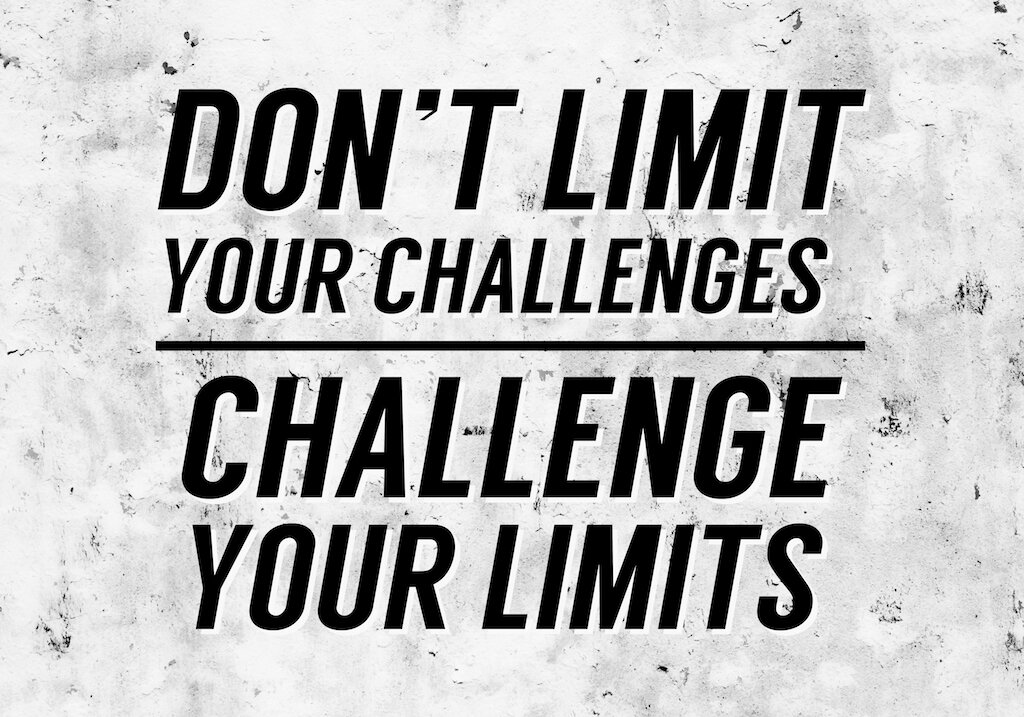 Dont-limit-your-challenges-challenge-your-limits.jpg