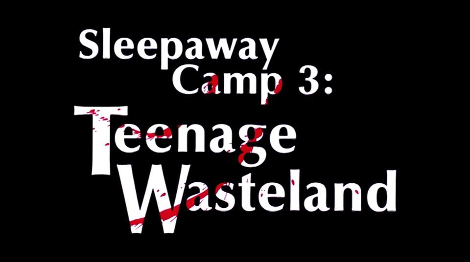 Sleepaway Camp 3: Baba O'Riley.