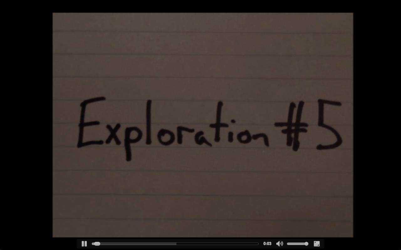 Exploration #5 (2013, 4.5 mins)   Made as part of Jasper Magazine's 2nd Act Film Festival (secondactfilmfestival.com)