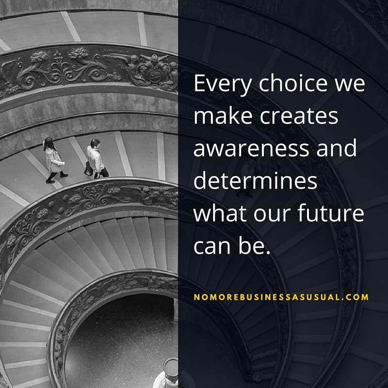 Choice Creates Awareness