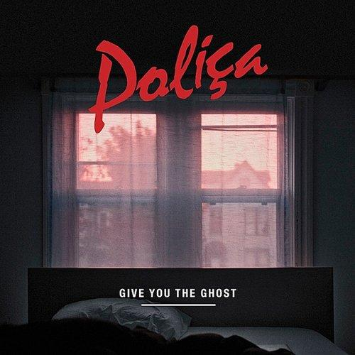 polica-give-you-the-ghost.jpg