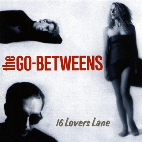 The Go-Betweens - 16 Lovers Lane (1988)