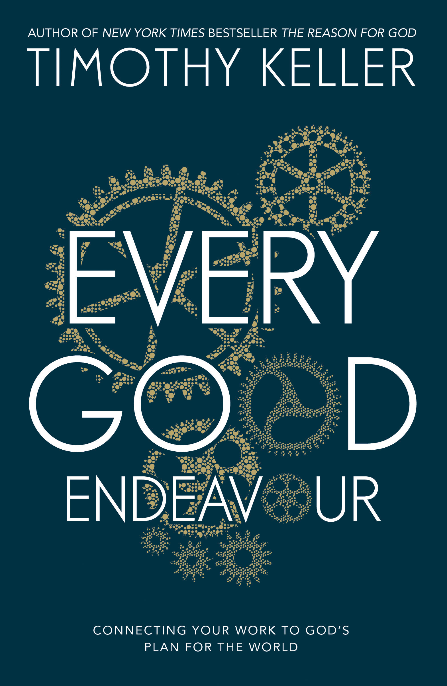 Every Good Endeavour by Timothy Keller