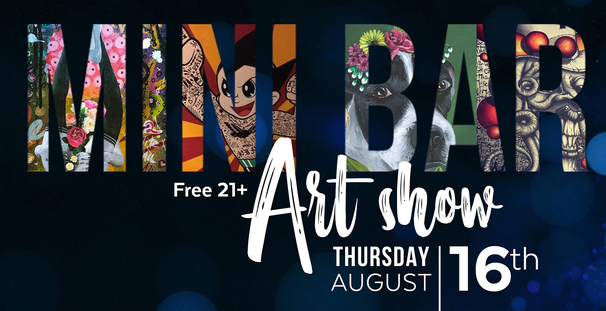 Event Poster: Mini Bar SF Art Show 8-16-18 - 837 Divisadero St, San Francisco, CA 94117