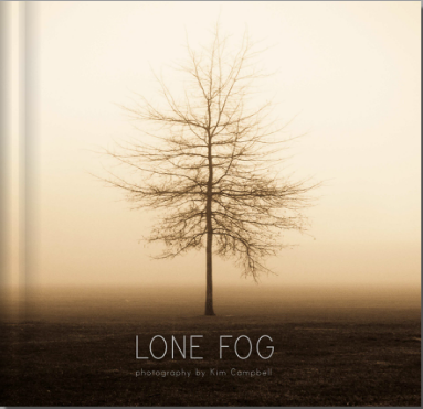 Lone Fog - Photography Book of landscapes in fog by Northwest photographer Kim Campbell.