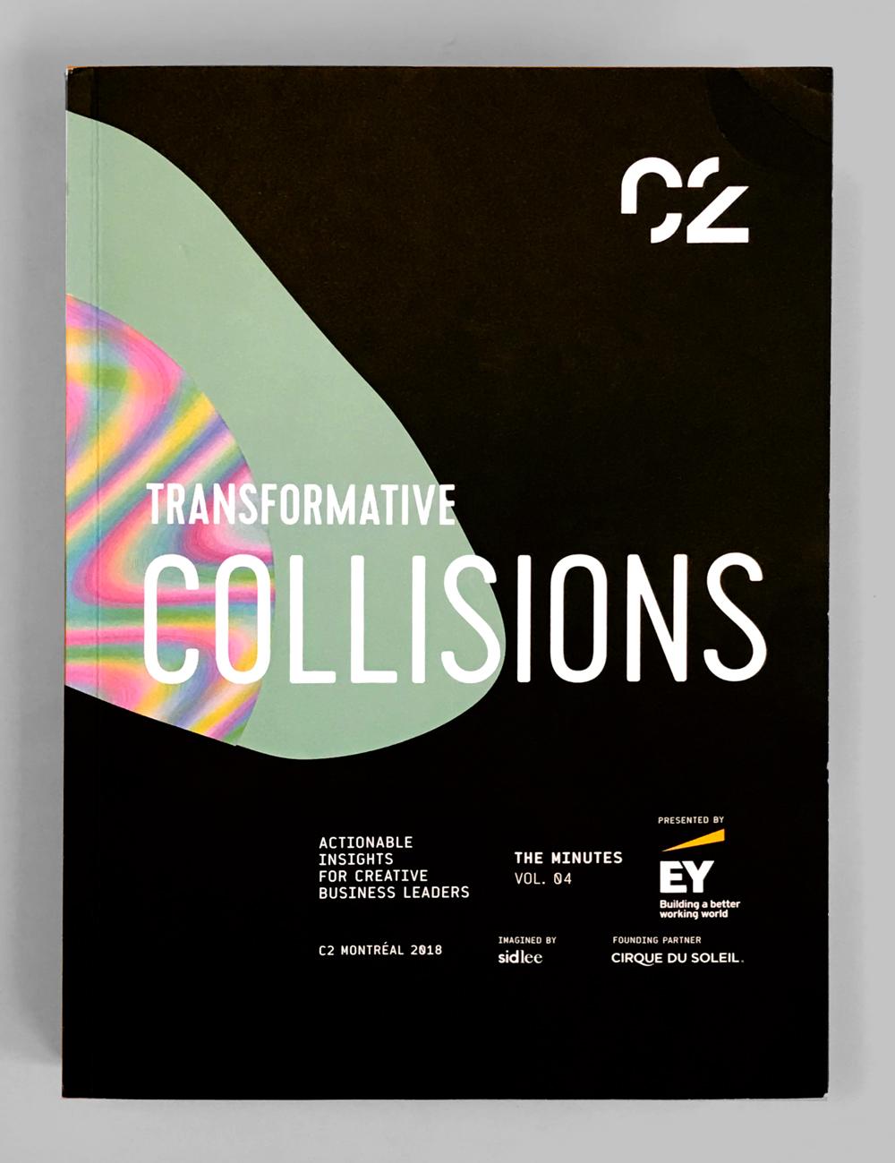 Transformative Collisions: TheC2 Montréal 2018Minutes